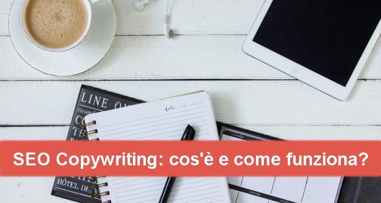 SEO Copywriting: cos'è e come funziona? Ecco 10 consigli per scrivere sul web testi efficaci e SEO friendly.