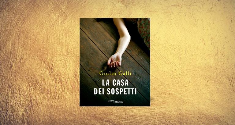 La copertina del giallo La casa dei sospetti dello scrittore Giulio Galli.