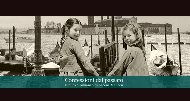 Confessioni dal passato, il terzo romanzo di Serena McLeen.