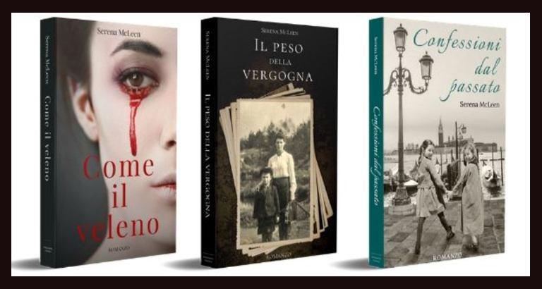 Le copertine dei tre romanzi di Serena McLeen: Come il veleno, Il peso della vergogna, Confessioni dal passato.