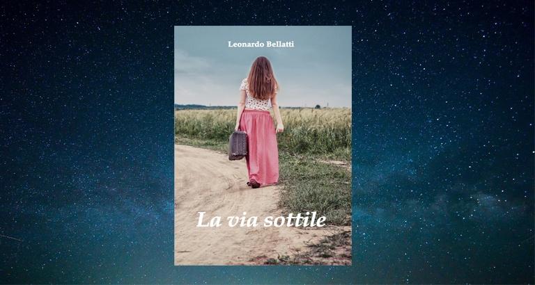 La copertina del libro La via sottile, di Leonardo Bellatti.