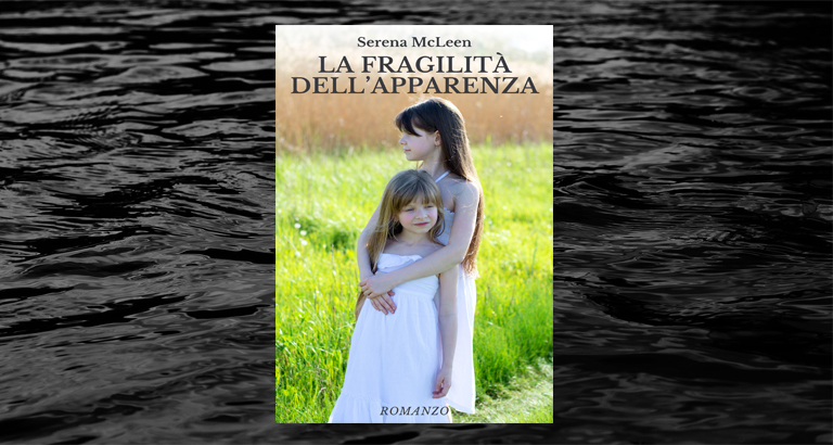 La copertina del romanzo La fragilità dell'apparenza, di Serena McLeen.